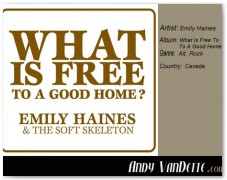Emily Haines- What Is Free To A Good Home