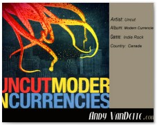 Uncut- Modern Currencies